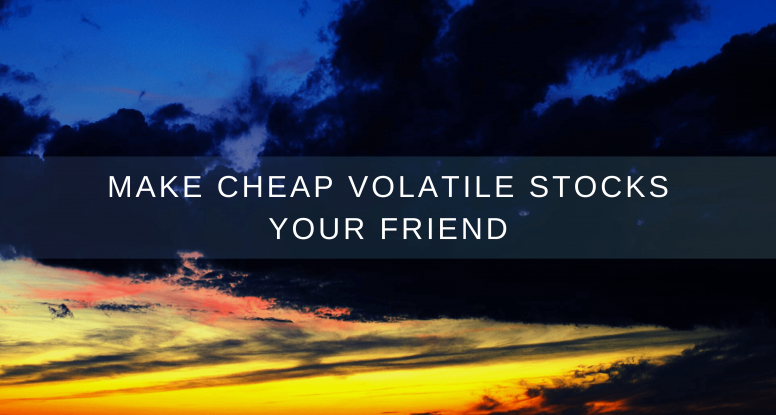 Cheap Volatile Stocks